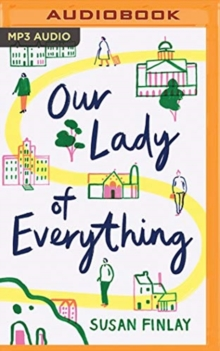 OUR LADY OF EVERYTHING, CD-Audio Book