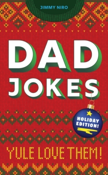 Dad Jokes: Holiday Edition : Yule Love Them, Paperback / softback Book
