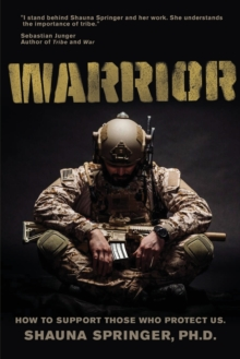 Warrior : How to Support Those Who Protect Us, Paperback / softback Book