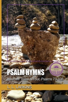 Psalm Hymns : Volumes Three & Four, Psalms 73-106, Paperback / softback Book