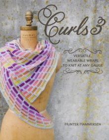 Curls 3 : Versatile, Wearable Wraps to Knit at Any Gauge, Paperback / softback Book