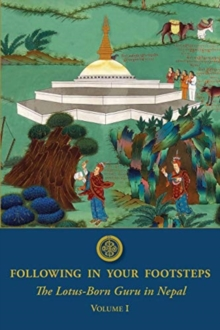 Following in Your Footsteps : The Lotus-Born Guru in Nepal, Paperback / softback Book
