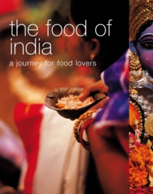 The Food of India : A Journey for Food Lovers, Paperback Book