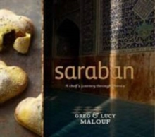 Saraban : A Chef's Journey Through Persia, Hardback Book