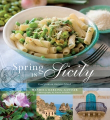 Spring in Sicily : Food from an Ancient Island, Paperback / softback Book