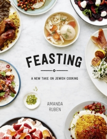 Feasting : A New Take on Jewish Cooking, Paperback Book