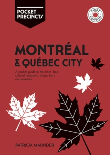 Montreal & Quebec City Pocket Precincts : A Pocket Guide to the City's Best Cultural Hangouts, Shops, Bars and Eateries, Paperback / softback Book