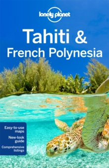 Lonely Planet Tahiti & French Polynesia, Paperback Book
