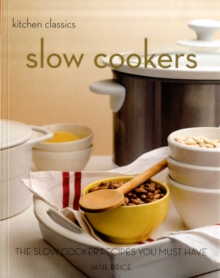 Slow Cookers : The Slow Cooking Recipes You Must Have, Paperback Book