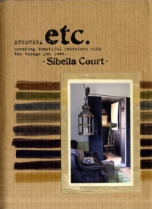 Etcetera : Creating Beautiful Interiors with the Things You Love, Hardback Book