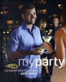 My Party : Canapes and Cocktails, Hardback Book