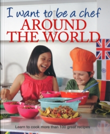 I Want to be a Chef Around the World, Paperback Book