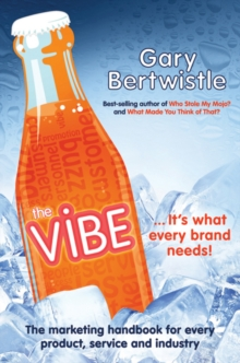 The Vibe : The Marketing Handbook for Every Product, Service and Industry, Paperback Book