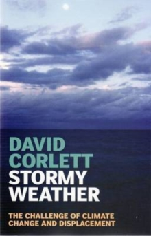 Stormy Weather : The Challenge of Climate Change and Displacement, Paperback / softback Book