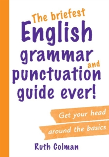 The Briefest English Grammar and Punctuation Guide Ever!, Paperback / softback Book
