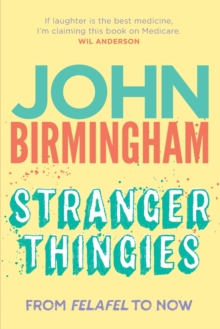 Stranger Thingies : From Felafel to now, Paperback / softback Book