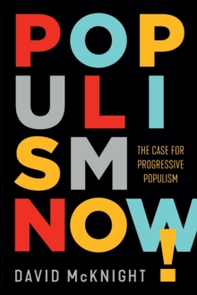 Populism Now! : The Case For Progressive Populism, Paperback / softback Book