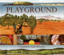 Playground : Listening to Stories from Country and from Inside the Heart, Hardback Book