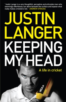 Keeping My Head : A Life in Cricket, Paperback / softback Book