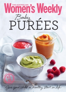 Baby Purees : Tasty, Nutritious Meals and Purees, Paperback Book
