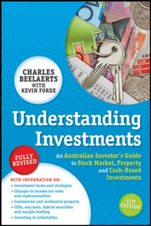 Understanding Investments : An Australian Investor's Guide to Stock Market, Property and Cash-Based Investments, Paperback Book