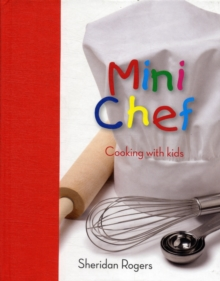 Mini Chef : Cooking with Kids, Hardback Book