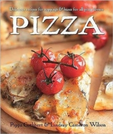 Pizza : Delicious Recipes for Toppings and Bases for All Pizza Lovers, Hardback Book