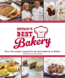 Britain's Best Bakery : Over 100 Recipes Inspired by the Best Bakeries in Britain with Mich Turner & Peter Sidwell, Hardback Book