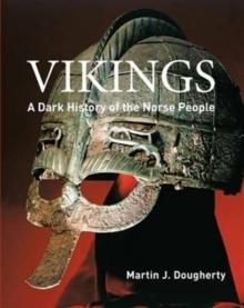 Vikings : A Dark History of the Norse People, Paperback Book