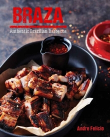 Braza: Tastes from a Brazilian Barbeque, Hardback Book