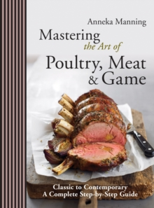 Mastering the Art of Poultry, Meat & Game, Hardback Book
