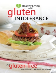 Healthy Living with Gluten Intolerance, Paperback Book