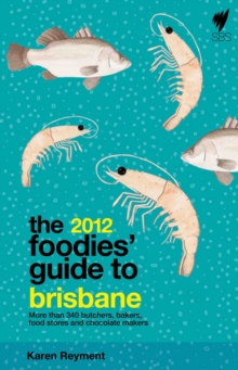 The Foodies' Guide to Brisbane 2012, Paperback / softback Book