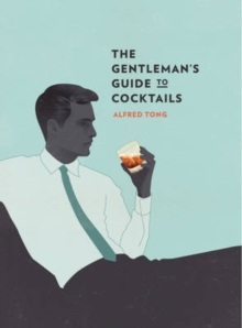 The Gentleman's Guide to Cocktails, Hardback Book