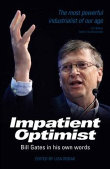 Impatient Optimist : Bill Gates in His Own Words, Paperback Book