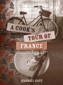 Cook's Tour of France : Regional French Recipes, Hardback Book