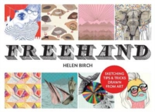 Freehand : Sketching Tips and Tricks Drawn from Art, Paperback Book