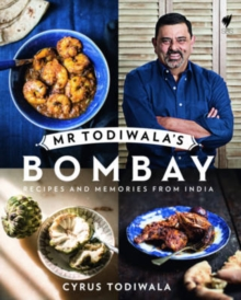 Mr Todiwala's Bombay : Recipes and Memories from India, Hardback Book