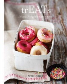 trEATs : Delicious Food Gifts to Make at Home, Hardback Book