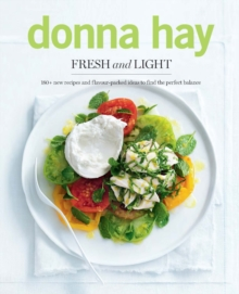 Fresh and Light : 180+ New Recipes and Flavour-packed Ideas to Find the Perfect Balance, Paperback Book