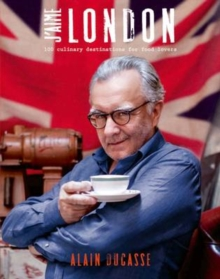 J'aime London :  100 Culinary Destinations for Food Lovers, Hardback Book