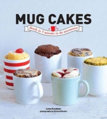 Mug Cakes : Ready in 5 Minutes in the Microwave, Hardback Book