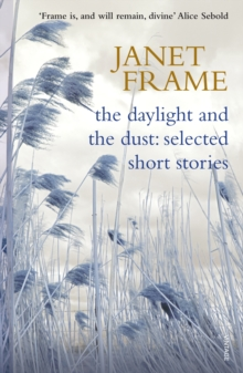 The Daylight And The Dust : Selected Short Stories By Janet Frame, EPUB eBook