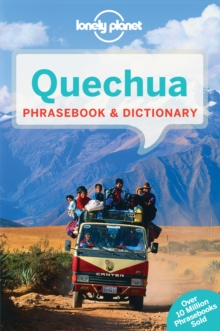 Lonely Planet Quechua Phrasebook & Dictionary, Paperback Book