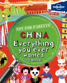 Not for Parents China : Everything You Ever Wanted to Know, Paperback Book