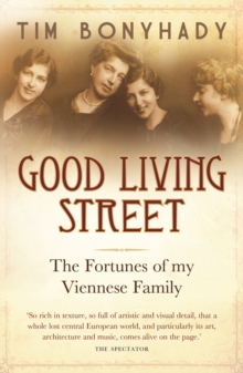 Good Living Street : The fortunes of my Viennese family, Paperback Book