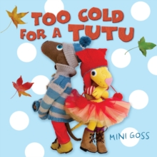 Too Cold for a Tutu, Hardback Book
