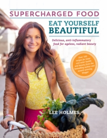 Eat Yourself Beautiful: Supercharged Food, Paperback Book