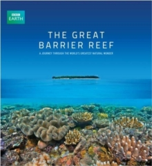 The Great Barrier Reef : A Journey Through the World's Greatest Natural Wonder, Hardback Book