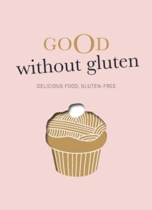 Good Without Gluten, Hardback Book